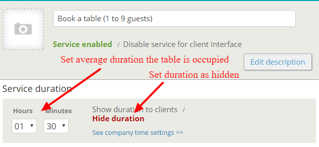 Set the duration as hidden as you donðt want clients to see that you are timing them, also set the average duration you think table is occupied.